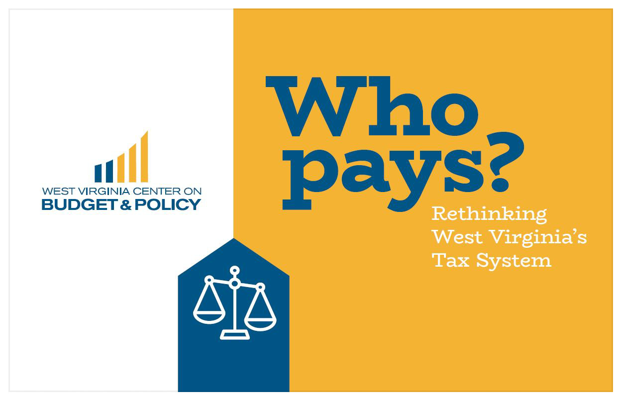 Who Pays? Rethinking West Virginia's Tax System
