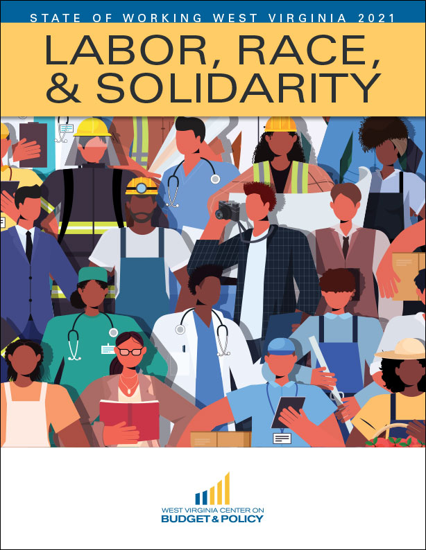 State of Working West Virginia 2021: Labor, Race, and Solidarity